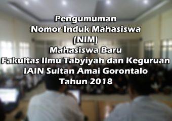 Pengumuman NIM Mahasiswa Baru Fakultas Ilmu Tarbiyah dan Keguruan Tahun 2018